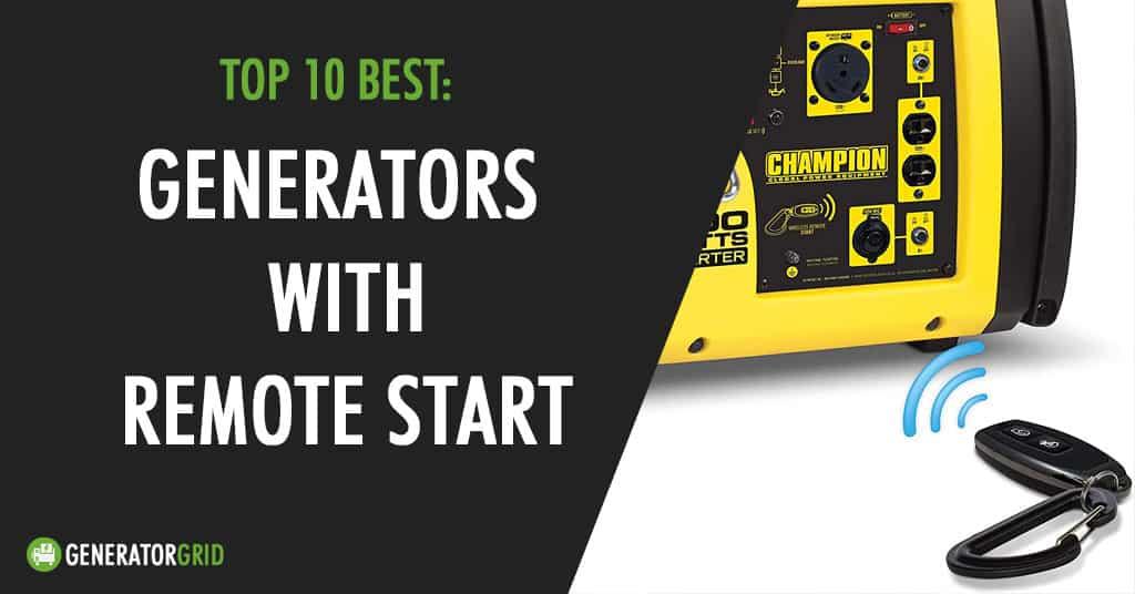 top 10 best generators with remote wireless start