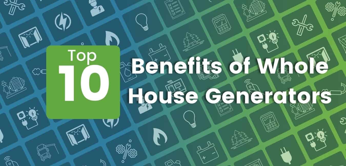 Green and Blue Background, Top 10 Benefits of Whole House Generators