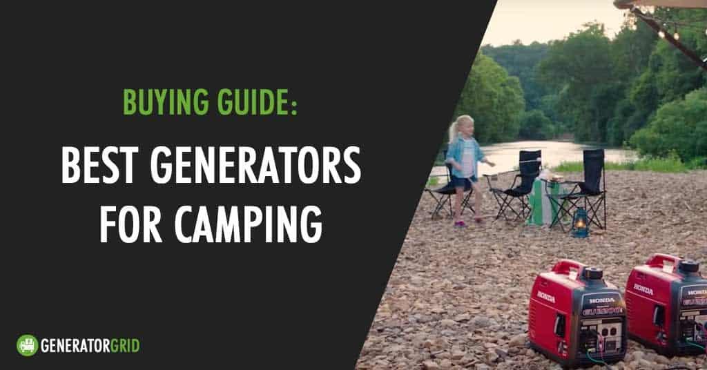 Top 10 Best Generators For Camping Reviews Generatorgrid