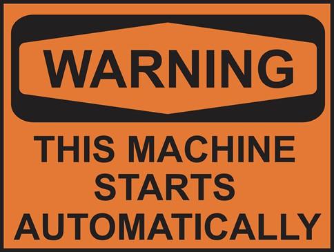 warning: this machine starts automatically