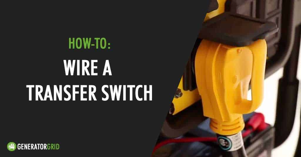 How To Wire A Transfer Switch To Your Home Step By Step Portable Generator Reviews