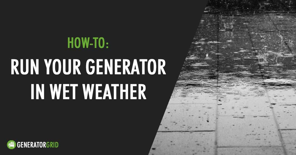 Can you run a generator in the rain?